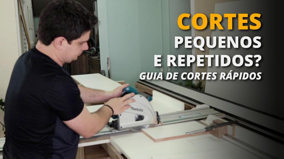 CORTAR os MDF Iguais, Repetidos e Precisos com a Serra Circular de Trilho.