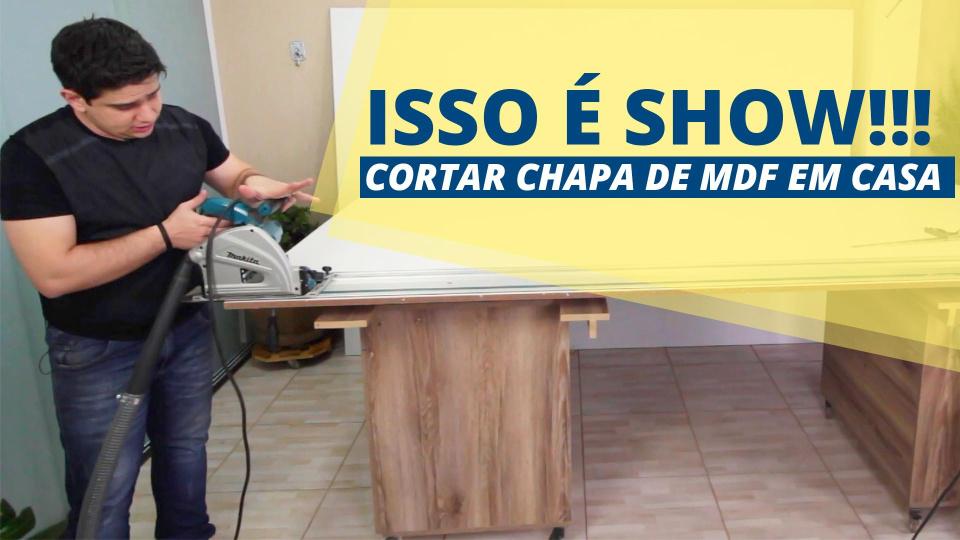 DESDOBRAR CHAPAS INTEIRAS DE MDF EM CASA SEM ESFORÇO COM SERRA CIRCULAR