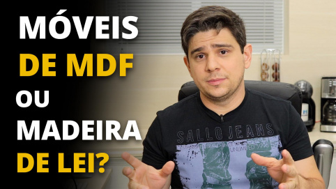 Porque Fazer Móveis de MDF ao Invés de Madeira Maciça (Madeira de Lei)