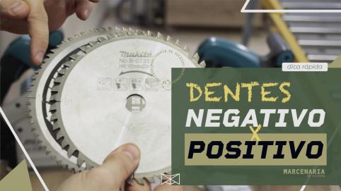Dentes Positivos ou Negativos para sua Serra Circular?