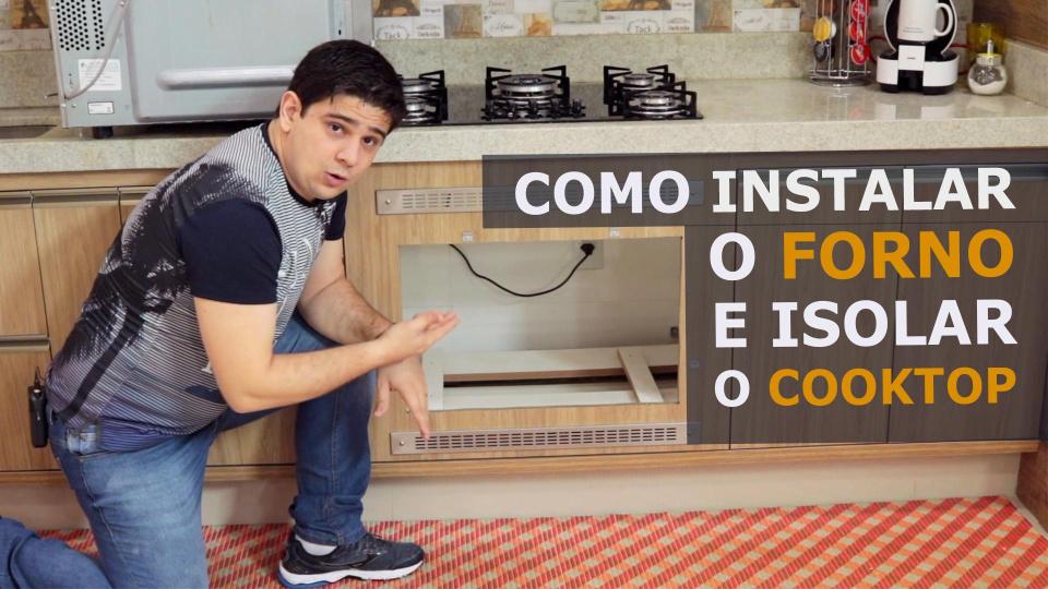 Como Instalar o Forno e Isolar o Cooktop