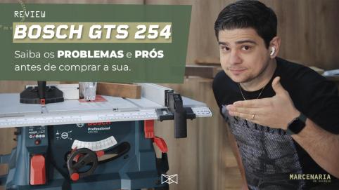 Bosch GTS 254 - Descubra os PROBLEMAS e as VANTAGENS antes de comprar (Review + Aula)